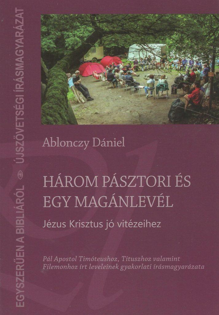 Megjelent Ablonczy Dániel legújabb kötete. A könyvet Ablonczy Zsolt szerkesztette